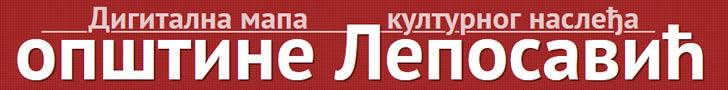 Дигитална мапа културног наслеђа општине Лепосавић